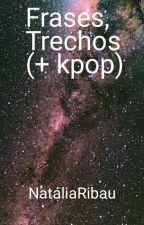 Frases/ Trechos(+Kpop) by NataliaRibau