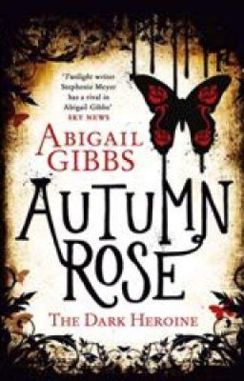 Autumn Rose (The Dark Heroine Sequel)
