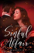 Sinful Affair (Self-published) by Whroxie