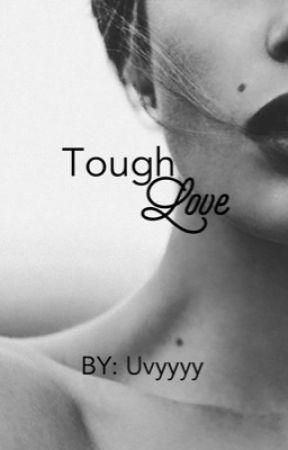 Tough Love by Uvyyyy