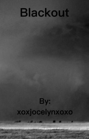 Blackout by xoxjocelynxoxo
