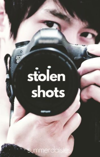 Stolen Shots - Lauren - Wattpad