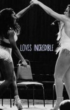 loves incredible- Norminah ( EM REFORMA) by dinahmilika97