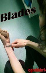 Blades by cgrobbin14