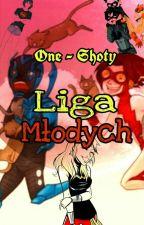 Liga młodych-One shoty by juliapoetria22