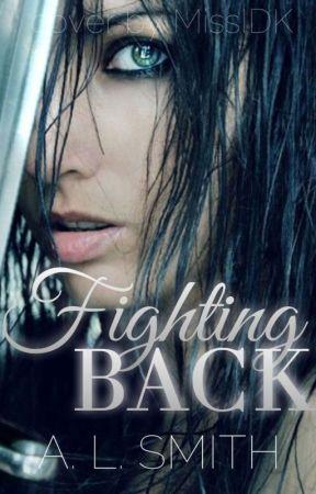 Fighting Back ♦︎ A Novel ♦︎ Book Eins by AddyLSmith