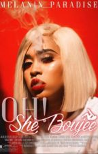 OH! She Boujee (Coming Soon) by Melanin_Paradise