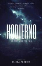 Hodierno by Catavento-do-Sul