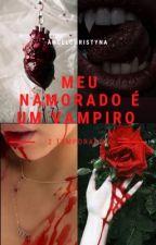 Meu Namorado É Um Vampiro/Segunda Temporada by AnglicaaCristinaaPpa