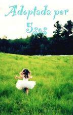 Adoptada por 5sos by Creessie_Camren
