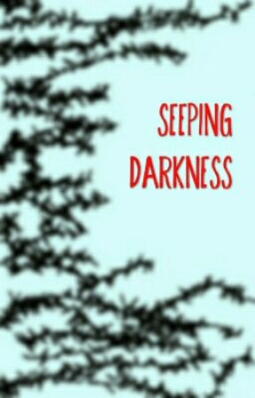 Seeping Darkness by IrrevocableMadness