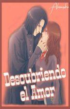 Descubriendo el amor by Hermsnape92