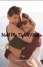 Hold Me Tight//Zalfie Fanfic by heysammy012