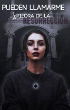 Pueden llamarme la piedra de la resurrección by EscrituraEntreAmigas