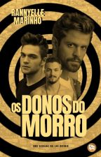 Os Donos do Morro (Romance Gay) by RannyelleMarinho