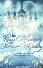 The Royal Academy of Sorcery and Wizardry by insanemindhahaweird
