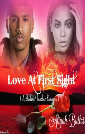 Love At First Sight ( A Student/Teacher Romance )