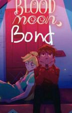 The Blood Moon Bond ( A Starco fanfic) by singer13102