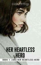 Zara: Her Heartless Hero by cloudyfiqa