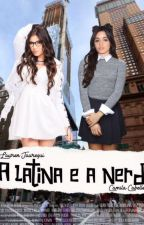A Latina e A Nerd (HIATUS) by SrtWilliams