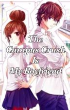The Campus Crush is My Boyfriend  by Daffnyx