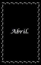Abril. by LeylaCamelliaKen