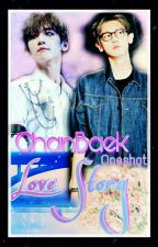 Chanbaek Oneshoot Story by byuntae06