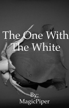 The One With The White by MagicPiper