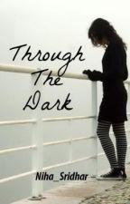 Through The Dark by Niha_Sridhar