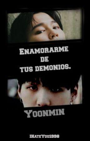 《Enamorarme de tus demonios.》 [YoonMin] by IHxteYxu1998