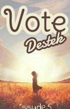 VOTE DESTEK by Kadehsiz_nefes