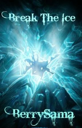 Break The Ice by Hammyx