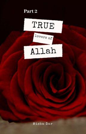 THE TRUE LOVER OF ALLAH TA'ALA  Part 2 by MisbaDar