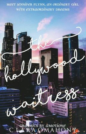 The Hollywood Waitress by aspiringwriter0