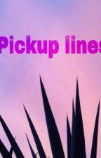 Pickup lines by iamademigod23