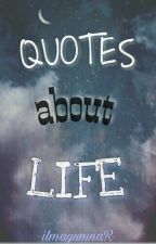 QUOTES about LIFE by ilmayumnaR