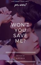 won't you save me? ❁ jikook  by slowseokjin