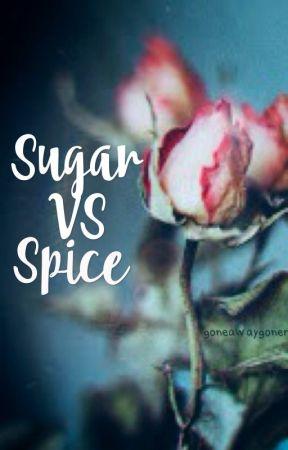 Sugar VS Spice by -goneawaygoner-