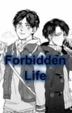 *ErenXLevi Attack on Titan/Shinegeki no Kyojin* Forbidden Life by JudeMathis16