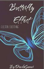 Butterfly Effect - Question Everything  by Drackogunner