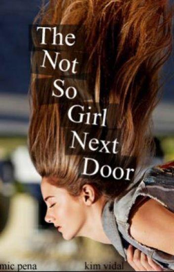 The Not So Girl Next Door