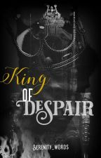 [NEW] My King Of Despair by Serenity_words