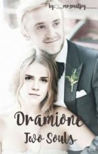 Dramione - Two Souls by __mrsmalfoy___