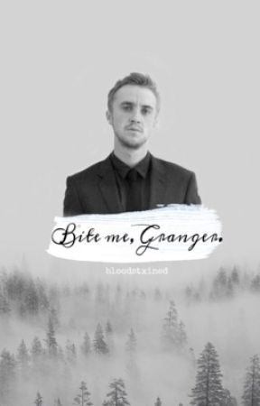 bite me, granger. [a dramione fanfiction ~] by bloodstxined