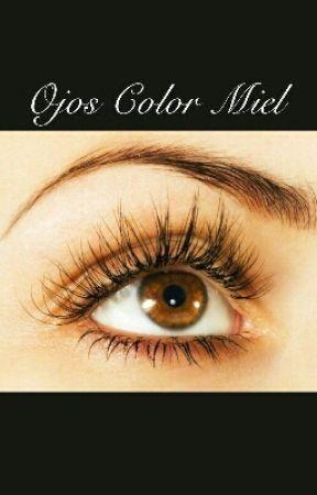 ojos color miel esos ojos wattpad