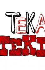 TEKA TEKI by agustinwalley