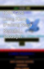 KPH-Giok Liong Kiam (Pedang Naga Kemala) : abbasijm by Abbasijm