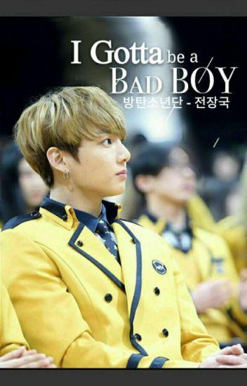 I Gotta be a Bad Boy ✔