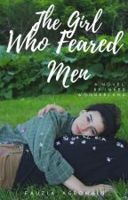 The Girl Who Feared Men by InkedWonderland