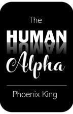 The Human Alpha by Phoenix__King